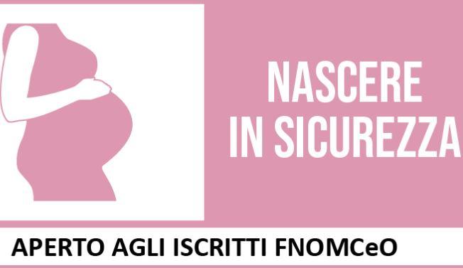 'Nascere in sicurezza': il nuovo corso di formazione a distanza della Fnomceo (14 crediti Ecm)